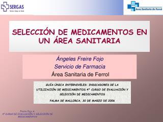 SELECCI�N DE MEDICAMENTOS EN UN �REA SANITARIA