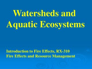 Watersheds and  Aquatic Ecosystems
