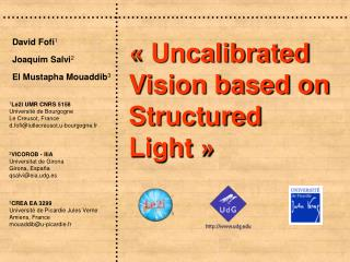 « Uncalibrated Vision based on Structured Light »