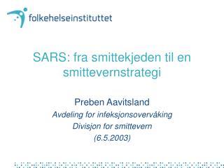SARS: fra smittekjeden til en smittevernstrategi