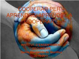 COOPERAR PER APRENDRE/ APRENDRE A COOPERAR