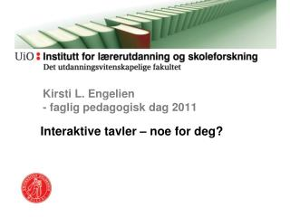 Kirsti L. Engelien  - faglig pedagogisk dag 2011