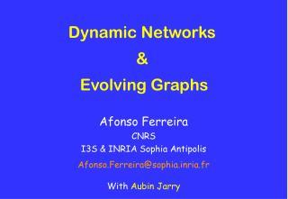 Dynamic Networks  &  Evolving Graphs