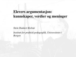 Elevers argumentasjon: kunnskaper, verdier og meninger