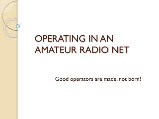 OPERATING IN AN AMATEUR RADIO NET