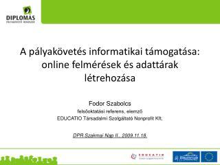 A pályakövetés informatikai támogatása: online felmérések és adattárak létrehozása