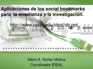 Aplicaciones de los social bookmarks para  la enseñanza y la investigación.