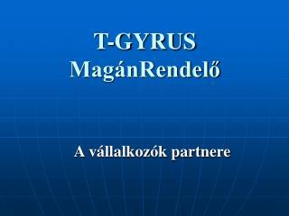 T-GYRUS MagánRendelő