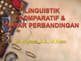 Sri  Wiyanti , S.S.,  M.Hum .
