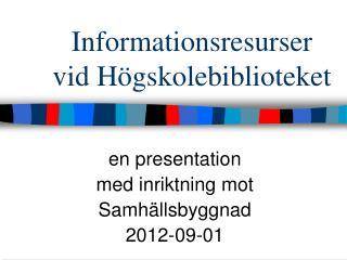 Informationsresurser vid Högskolebiblioteket