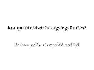 Kompetitív kizárás vagy együttélés?