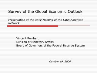 Vincent Reinhart Division of Monetary Affairs Board of Governors of the Federal Reserve System