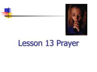 Lesson 13 Prayer