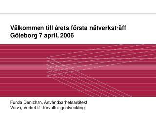 Välkommen till årets första nätverksträff Göteborg 7 april, 2006