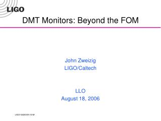 DMT Monitors: Beyond the FOM