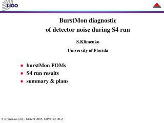 BurstMon diagnostic  of detector noise during S4 run S.Klimenko University of Florida