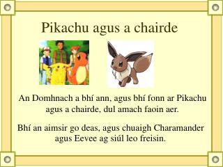 Pikachu agus a chairde