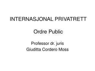 INTERNASJONAL PRIVATRETT Ordre Public
