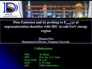 Collaborators THU:                M. Zhang IMP :                H. S. Xu,  G. C. Yong