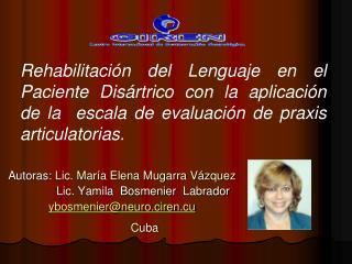 Autoras:  Lic. María Elena Mugarra Vázquez              Lic. Yamila  Bosmenier  Labrador