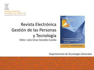 Revista Electrónica Gestión de las Personas y Tecnología Editor: Julio César González Candia