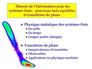 Théorie de l'information pour les systèmes finis: processus hors équilibre et transitions de phase