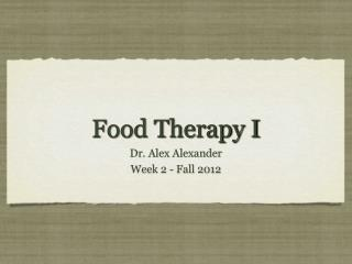 Food Therapy I