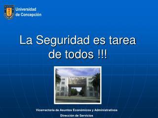 La Seguridad es tarea de todos !!!
