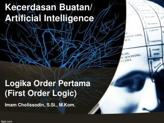 L ogika Order Pertama  (First Order Logic)