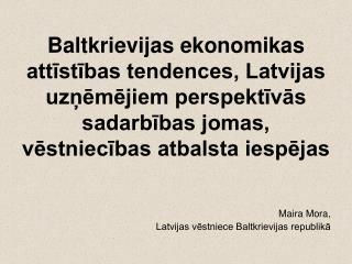 Maira Mora,  Latvijas vēstniece Baltkrievijas republikā