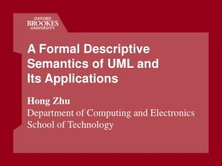 A Formal Descriptive Semantics of UML and Its Applications