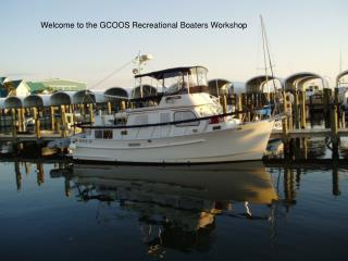Welcome to the GCOOS Recreational Boaters Workshop