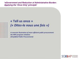 � eGovernment and Reduction of Administrative Burden: Applying the  � Once Only �  principle �