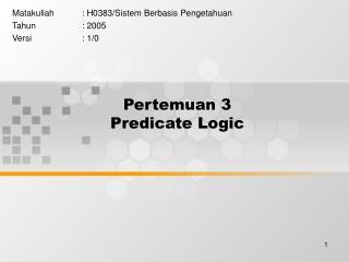 Pertemuan 3 Predicate Logic