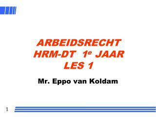 ARBEIDSRECHT HRM-DT  1 e  JAAR LES 1