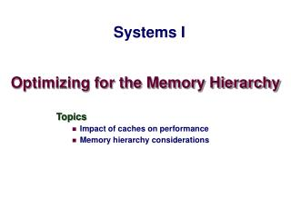 Optimizing for the Memory Hierarchy