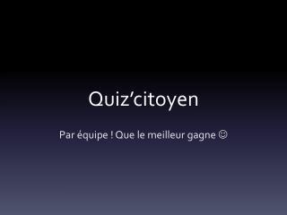 Quiz ' citoyen