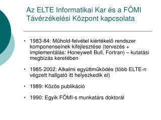Az ELTE Informatikai Kar és a FÖMI Távérzékelési Központ kapcsolata