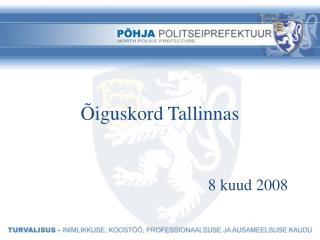 Õiguskord Tallinnas 8 kuud 2008