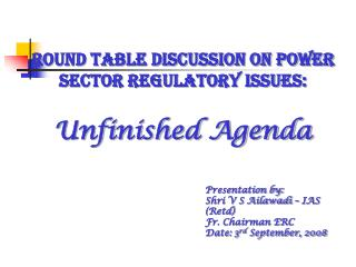 Round Table Discussion on Power Sector Regulatory Issues: Unfinished Agenda