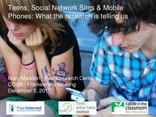 Teens, Social Network Sites & Mobile Phones: What the research is telling us
