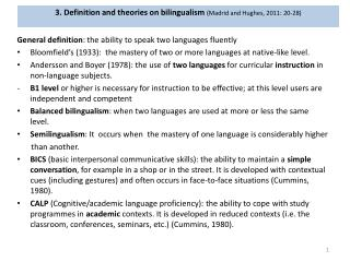 3. Definition and theories on bilingualism (Madrid and Hughes, 2011: 20-28)