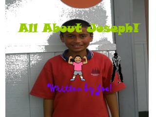 All About Joseph!