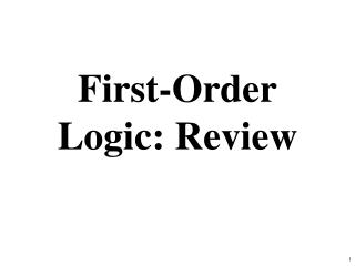 First-Order Logic: Review