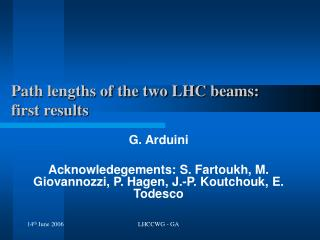 Path lengths of the two LHC beams:  first results