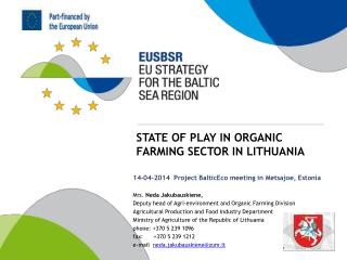 STATE OF PLAY IN ORGANIC FARMING SECTOR IN LITHUANIA