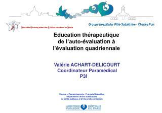 Education thérapeutique de l'auto-évaluation à  l'évaluation quadriennale