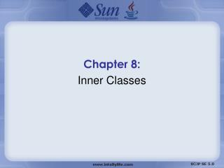 Chapter 8:  Inner Classes