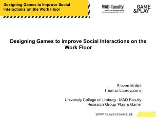 Designing Games to Improve Social Interactions on the Work Floor
