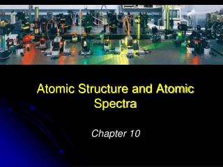 Atomic Structure and Atomic Spectra